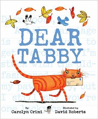 Dear Tabby By Crimi, Carolyn/ Roberts, David (ILT)