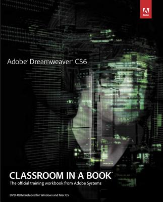 Adobe Dreamweaver Cs6 Classroom in a Book By Adobe Creative Team (COR)