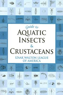 Guide to Aquatic Insects And Crustaceans By Watson-ferguson, Kami/ Han, Cindy/ Mcgarvey, Jason/ Miller, Leah
