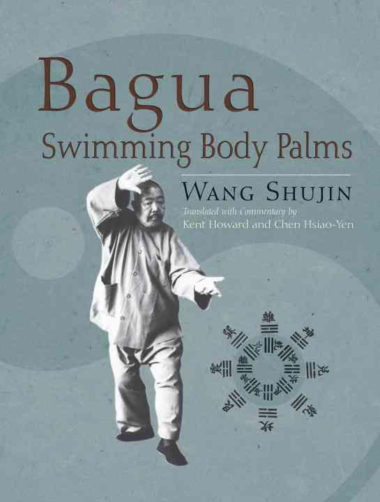 Bagua Swimming Body Palms By Wang, Shujin/ Howard, Kent (TRN)/ Hsiao-Yen, Chen (TRN)